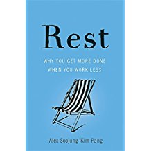 Rest - Why you get more work done when you work less