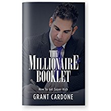 The Millionaire Booklet by Grant Cardone