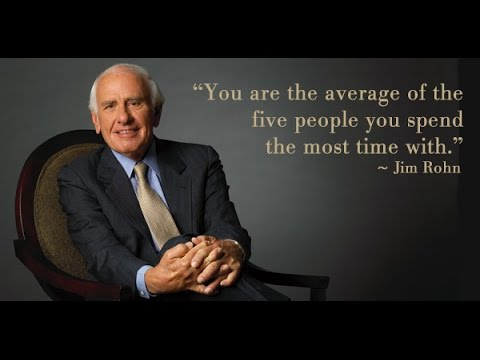 You're the average of the 5 people you spend the most time with