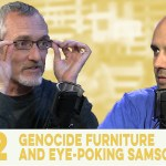 Genocide Furniture and Eye-Poking Samson Toys