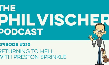 Episode 210: Returning to Hell with Preston Sprinkle