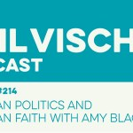 Episode 214: American Politics and Christian Faith with Amy Black