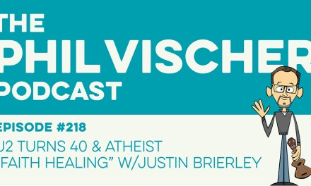 "Episode 218: U2 Turns 40 and Atheist ""Faith Healing"" with Justin Brierley"