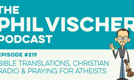 Episode 219: Bible Translations, Christian Radio & Praying for Atheists