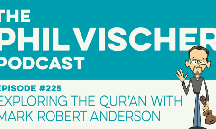 Episode 225: Exploring the Qur'an with Mark Robert Anderson