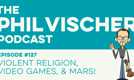 Episode 127: Violent Religion, Video Games, and Mars!