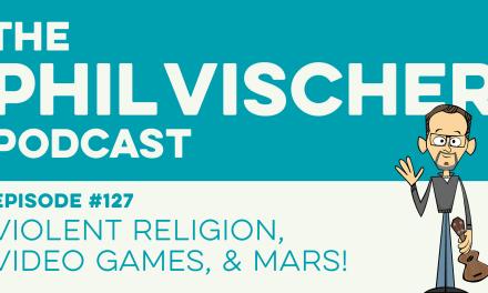 Episode 127: Violent Religion, Video Games, and Mars!