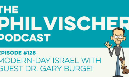 Episode 128: Modern-Day Israel with Guest Dr. Gary Burge!