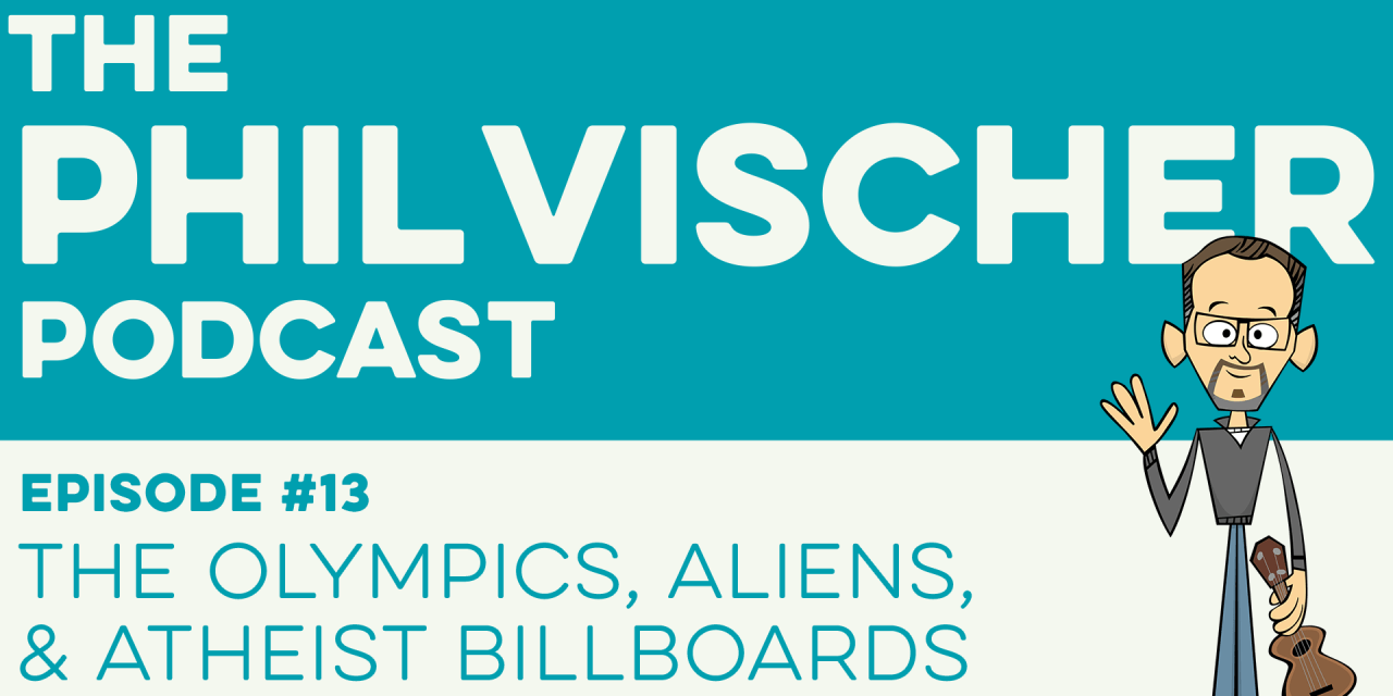 Episode 13: The Olympics, Aliens, and Atheist Billboards!