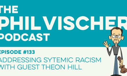 Episode 133: Addressing Systemic Racism with Guest Theon Hill