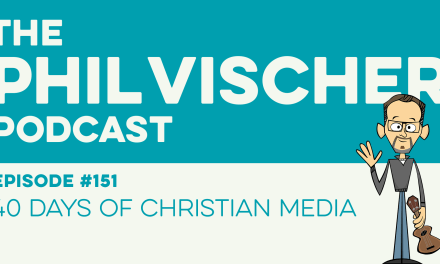 Episode 151: 40 Days of Christian Media