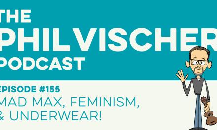 Episode 155: Mad Max, Feminism, and Underwear!