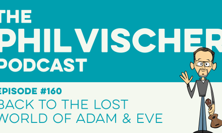 Episode 160: Back to the Lost World of Adam and Eve!