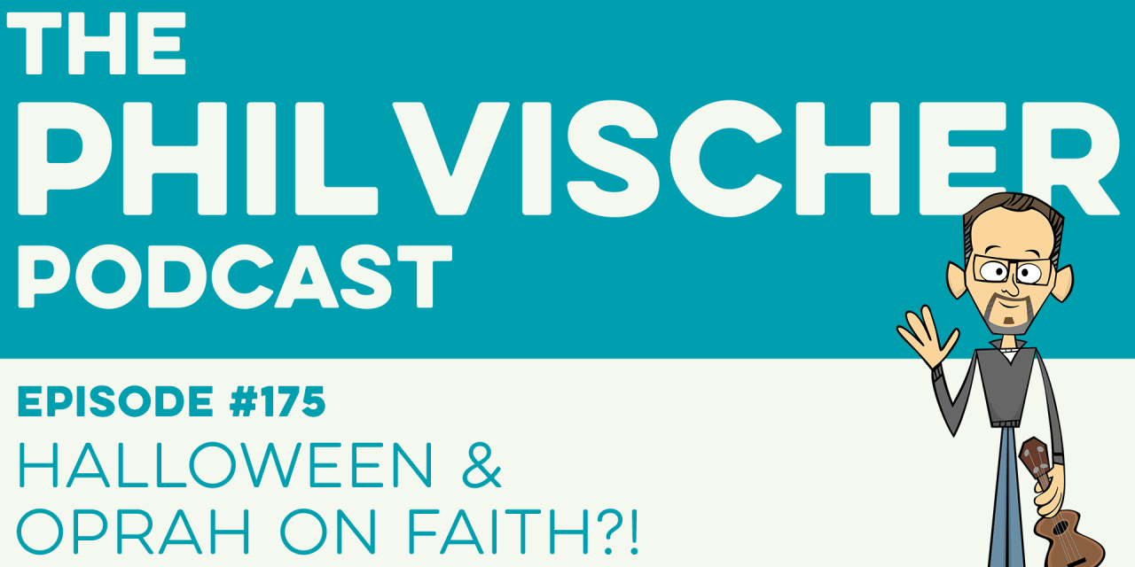 Episode 175: Halloween and Oprah on Faith?!