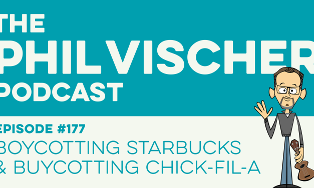 Episode 177: Boycotting Starbucks and Buycotting Chick-fil-A