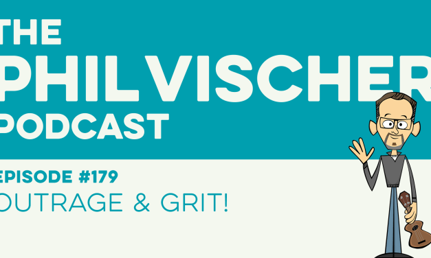 Episode 179: Outrage and Grit!