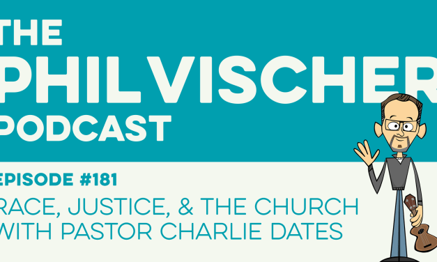 Episode 181: Race, Justice and the Church with Pastor Charlie Dates