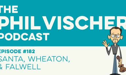 Episode 182: Santa-Wheaton-Falwell