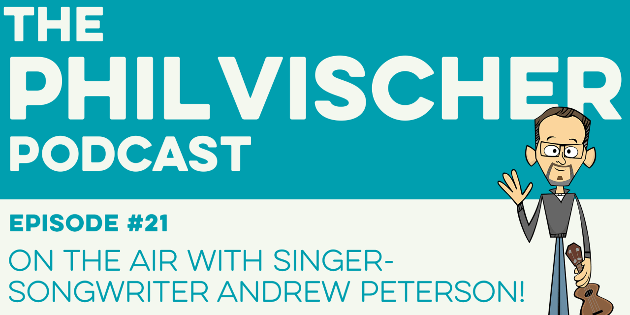 Episode 21: On the Air with Singer-Songwriter Andrew Peterson!