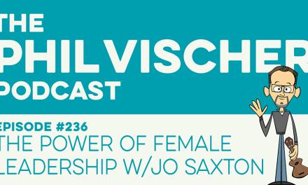 Episode 236: The Power of Female Leadership w/Jo Saxton