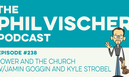 Episode 238: Power and the Church w/Jamin Goggin and Kyle Strobel