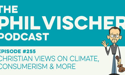 Episode 255: Christian Views on Climate, Consumerism & More