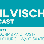 Episode 257: Space Worms and Post-Church Church w/Jo Saxton
