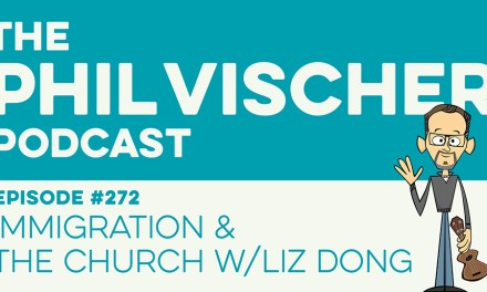 Episode 272: Immigration & the Church w/Liz Dong