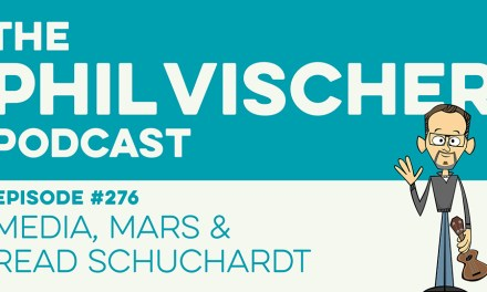 Episode 276: Media, Mars & Read Schuchardt