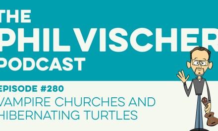 Episode 280: Vampire Churches and Hibernating Turtles