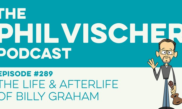 Episode 289 – The Life & Afterlife of Billy Graham