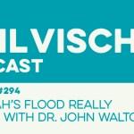 Episode 294: Did Noah's Flood Really Happen with Dr. John Walton