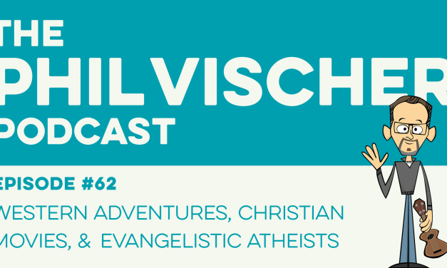 Episode 62: Western Adventures, Christian Movies & Evangelistic Atheists
