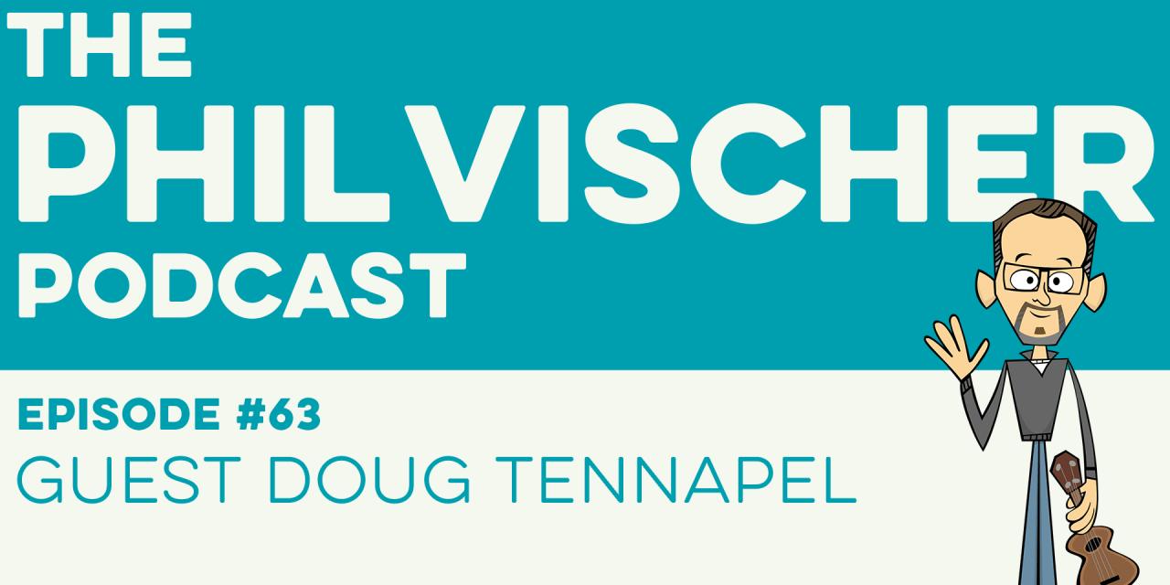Episode 63: Guest Doug TenNapel