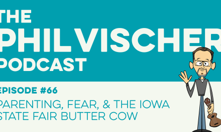 Episode 66: Parenting, Fear & the Iowa State Fair Butter Cow