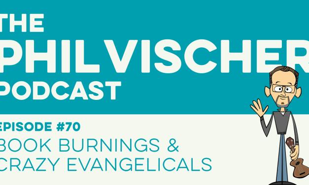 Episode 70: Book Burnings and Crazy Evangelicals