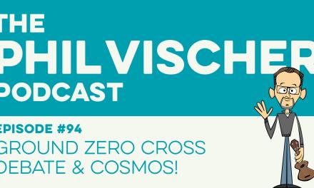 Episode 94: Ground Zero Cross Debate and Cosmos!