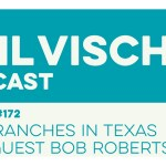 Throwback: Episode 172: Dude Ranches in Texas with Guest Bob Roberts