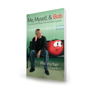 Me, Myself & Bob Phil Vischer