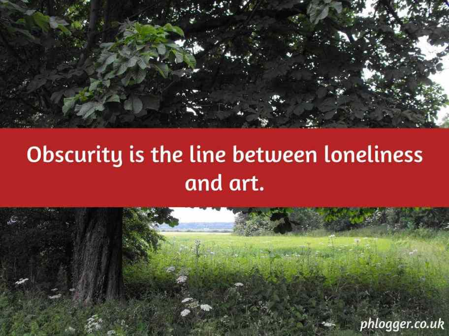 image of tree landscape with obscrurity quote by phlogger