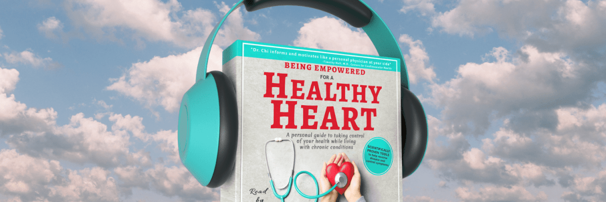 Being Empowered for a Healthy Heart: A personal guide to taking control of your health while living with chronic conditions audiobook