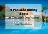 4 Poolside Dining Spots at Scottsdale Local Resorts