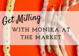 Get Milling with Monika at The Market