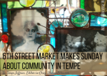 6th Street Market Makes Sunday About Community in Tempe