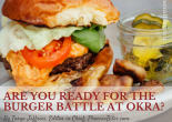 Are You Ready for the Burger Battle at Okra?