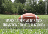 Market Street at DC Ranch Transforms to Virtual Gridiron