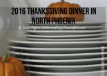 2016 Thanksgiving Dinner in North Phoenix