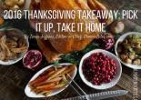2016 Thanksgiving Takeaway: Pick It Up, Take It Home