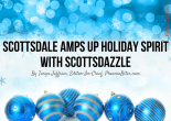 Scottsdale Amps Up Holiday Spirit with Scottsdazzle