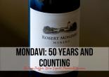 Mondavi- 50 Years and Counting